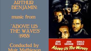 "Arthur Benjamin: music from ""Above Us the Waves"" (1955)"