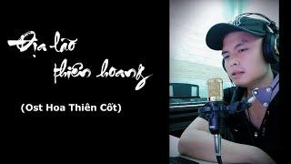 [Cover lời Việt] Địa Lão Thiên Hoang ( ost Hoa Thiên Cốt ) - Trần Anh Duy