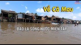 Bao La Sông Nước Miền Tây - Khám Phá Đất Mũi Cà Mau