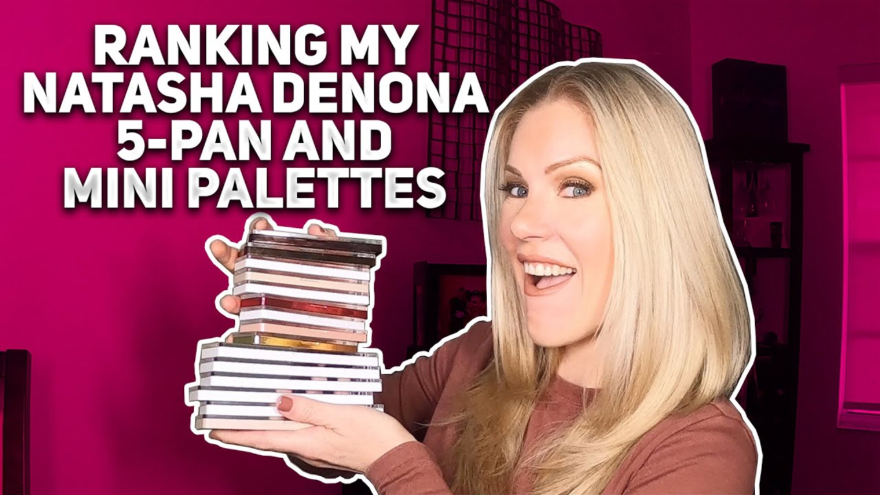 Ranking My Natasha Denona 5-Pan and Mini Palettes