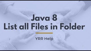 How to List all files in a folder using Java 8