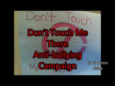 Dont touch me there (anti bullying campaign) - YouTube