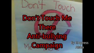 Dont touch me there (anti bullying campaign)