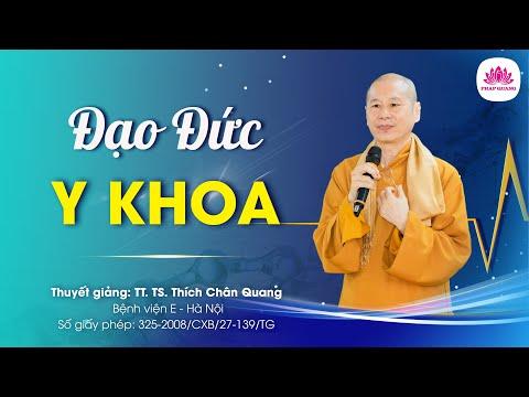 Đạo đức y khoa - Thượng Tọa Thích Chân Quang