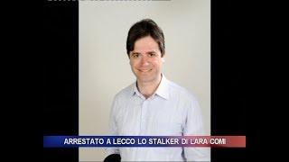 Arrestato a Lecco lo stalker di Lara Comi