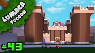 Lumber Tycoon Ep. 43: EPIC CASTLE!!!! | Roblox
