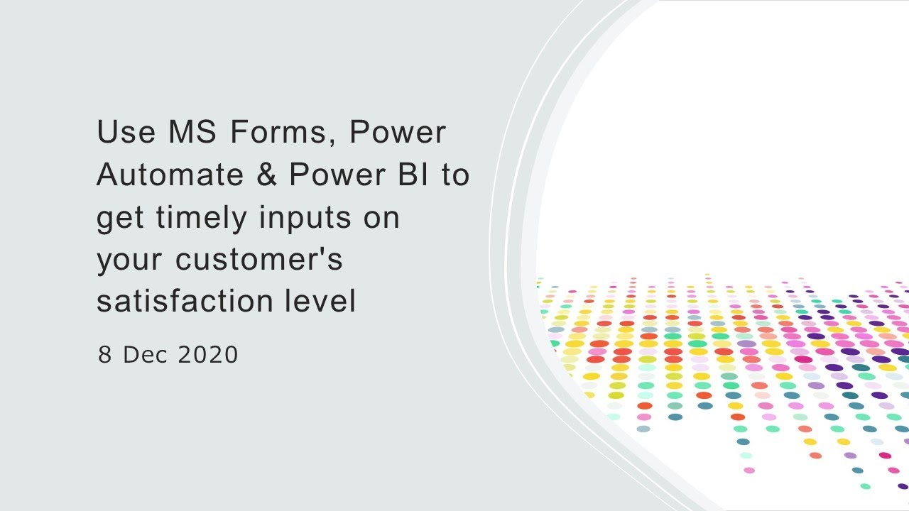 Use MS Forms, Power Automate & Power BI to get timely inputs on your customer's satisfaction level