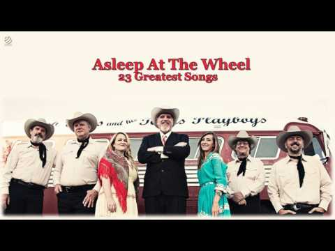 Asleep At The Wheel - Greatest Hits [HQ Audio]