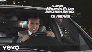 El Gran Martín Elías - Te Amaré (Cover Audio)