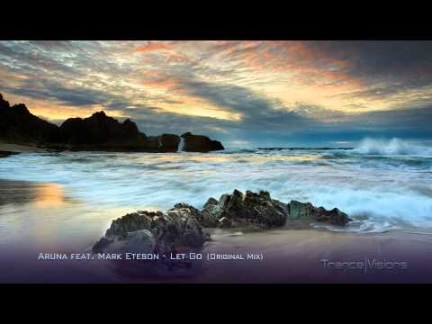 Aruna feat. Mark Eteson - Let Go (Original Mix)