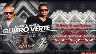 Gambar cover Khriz & Angel - Quiero Verte [Letra] 2015