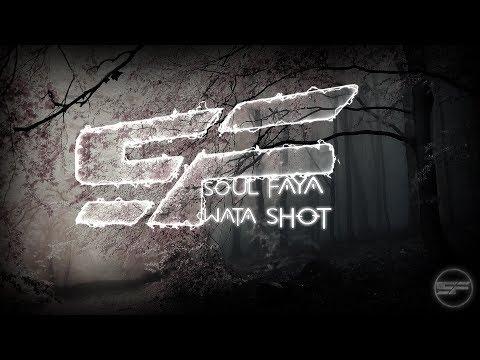 Soul Faya - Wata Shot [2018]