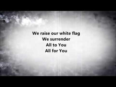 Chris Tomlin - White Flag (Lyrics)