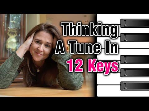 Thinking A Tune In 12 Keys