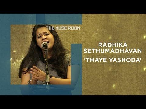 Thaye Yashoda - Radhika Sethumadhavan - The Muse Room
