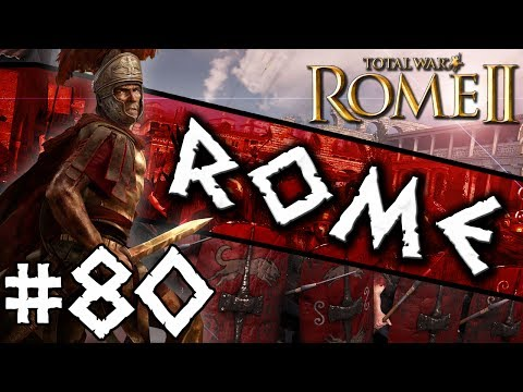 Total War: Rome II: Rome Campaign #80 ~ Diplomatic Standing!