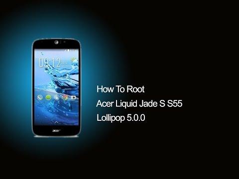 How To Root Acer Liquid Jade S S55 Lollipop 5.0.0