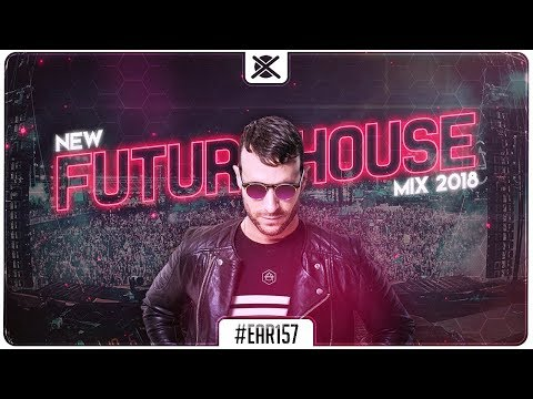 New Future House Music Mix 2018 ⚡ | Best of EDM Future House | EAR #157
