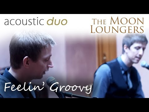 Feeling Groovy Simon and Garfunkel | Acoustic Cover by the Moon Loungers (with guitar tab)