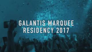 galantis   marquee residency 2017