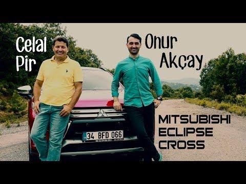 Mitsubishi Eclipse Cross Testi - Celal Pir Ve Onur Akçay Anlatıyor.