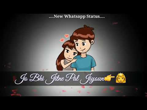 Jo Bhi Jitne Pal Jiyu 1 WhatsApp Status Videos(5)