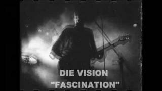 Watch Die Vision Fascination video