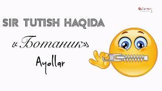"""🌺""""Botanik"""" Ayollar / Sir Tutish Haqida - Abu HANIFAH"""