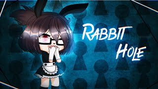 ●• Rabbit Hole •● ᴳᵃᶜʰᵃ ˡⁱᶠᵉ [GLMV] | By Mirage |