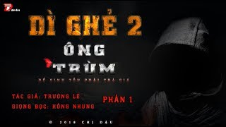[BOM TẤN] Dì Ghẻ 2 - Ông Trùm phần 1: Hai năm sau... #mchongnhung