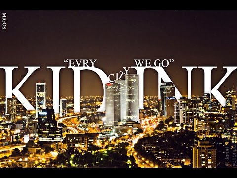 Kid ink ft Migos - Every City We Go