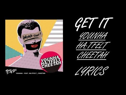 Younha - Get it ft HA:TFELT and CHEETAH (lyrics) [Han,Rom,Eng]