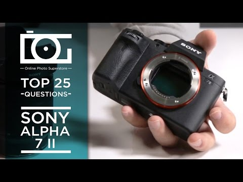 SONY Alpha a7II Mirrorless TUTORIAL | Sony A7 II Mirrorless Full Frame Camera | Most Asked Questions