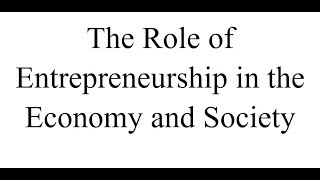The Role of Entrepreneurship in the Economy and Society expected mcq