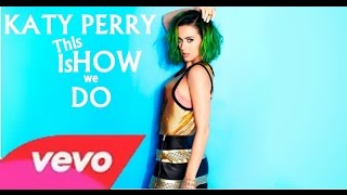 Katy Perry - This is How We Do ( Only Audio)