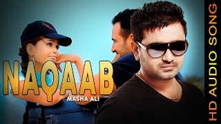 NAQAAB || MASHA ALI || New Punjabi Songs 2016 || HD AUDIO