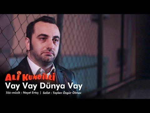 Ali Kundilli - Vay Vay Dünya Vay