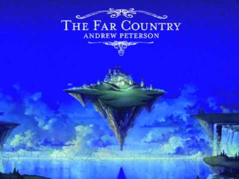 """Andrew Peterson: """"Lay Me Down""""  (The Far Country)"""