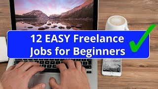 12 Easy Freelance Jobs for Beginners - No Experience Needed