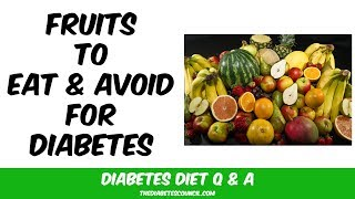 Fruits to Eat and Avoid If You Have Diabetes