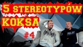 KOKSY ROZMAWIAJĄ #4: 5 Stereotypów koksa 2017 Video