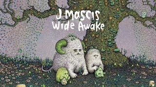 Watch J Mascis Wide Awake video