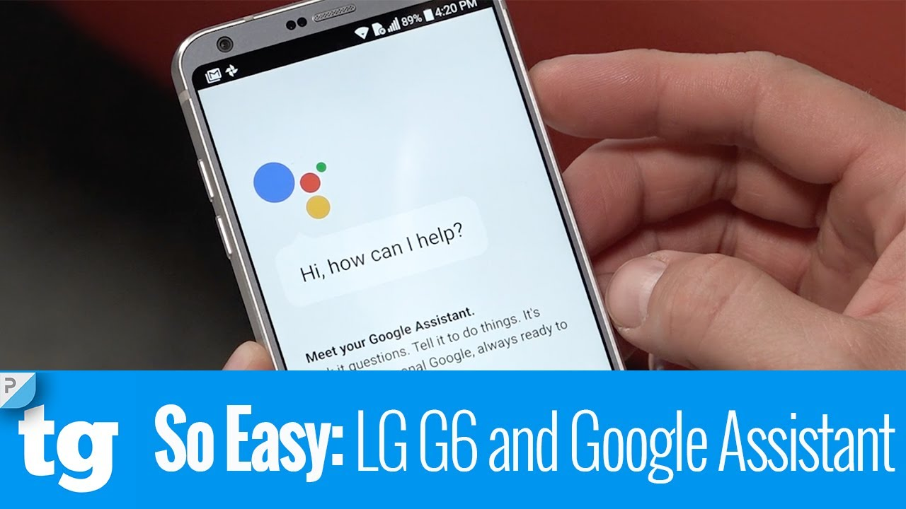 So Easy: Launching Google Assistant with your LG G6 Smartphone
