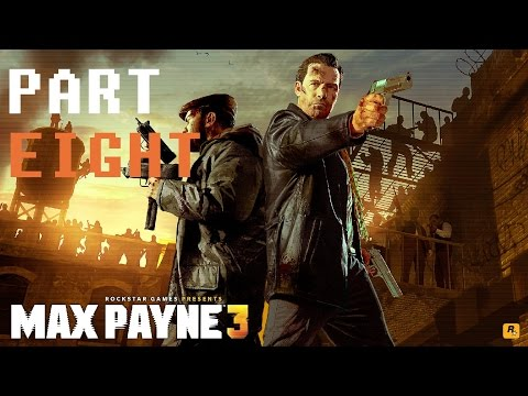 Max Payne 3 (PART 8) [Michelle & Rose Payne]