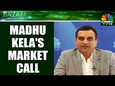 Madhu Kela's Market Call | Bazaar Open Exchange (Part 3) | 13th April 2018 | CNBC TV18