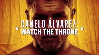 Canelo Pelea | Watch the Throne