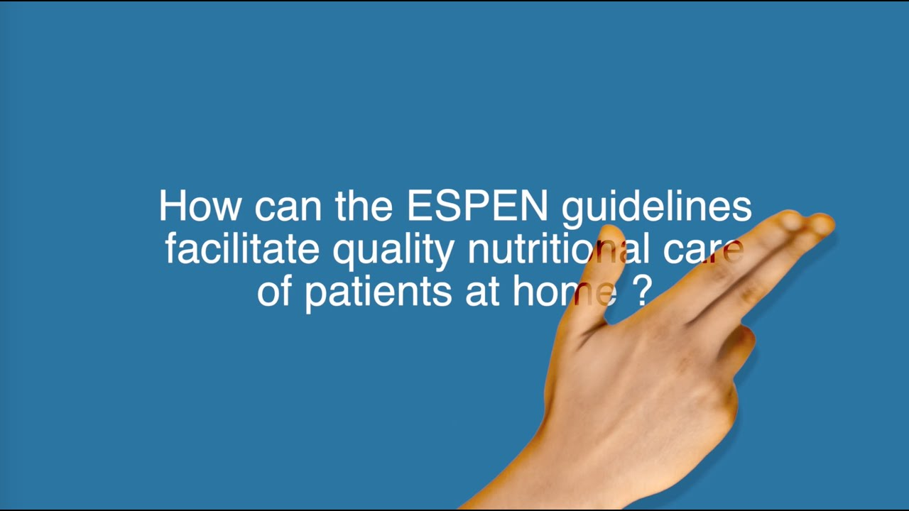 How can the ESPEN guidelines facilitate quality nutritional care of patients at home? Prof. Bischoff
