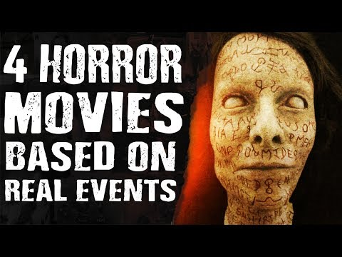4 HORROR MOVIES Based On REAL EVENTS