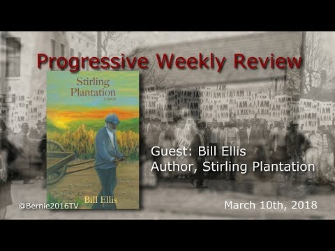 Progressive Weekly Review with Laura, Markus, & John - Guest Bill Ellis