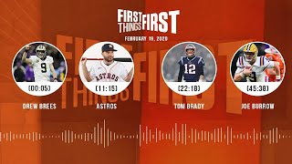 Drew Brees, Astros, Tom Brady, Joe Burrow (2.19.20) | FIRST THINGS FIRST Audio Podcast